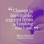 Change is Inevitable. Embrace it Instead of Avoiding it.