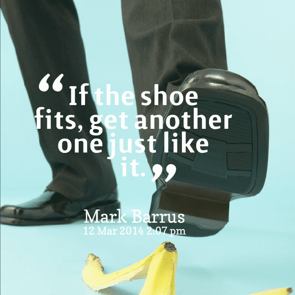 Are You Comfortable in Your Own Skin? If the Shoe Fits